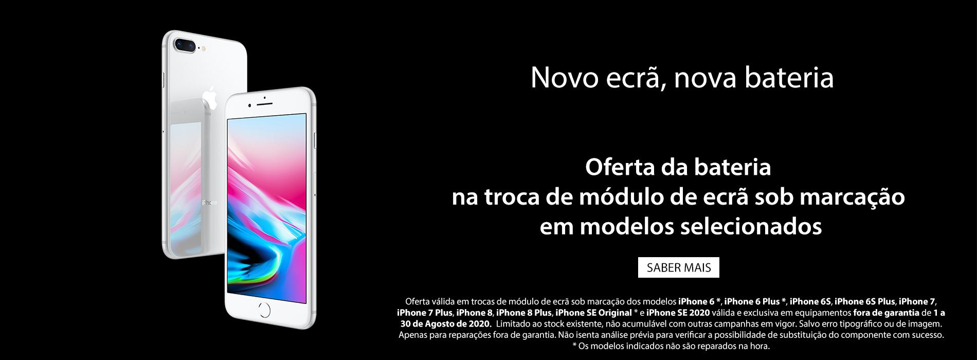 Campanha Oferta de Bateria na troca de módulo de ecrã em modelos selecionados fora de garantia